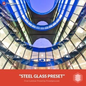 Free-Luminar-Preset-Steel-Glass-FreePresets.com