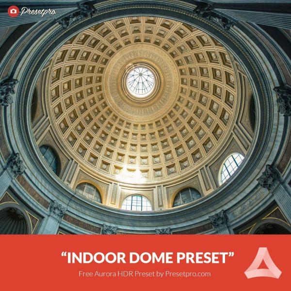 Free-Aurora-HDR-Preset-Indoor-Dome-Presetpro