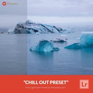 Free-Lightroom-Preset-Chill-Out-Presetpro.com