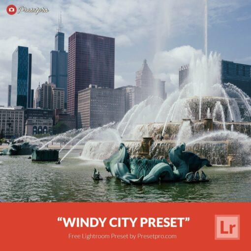 Free-Lightroom-Preset-Windy-City-Presetpro.com